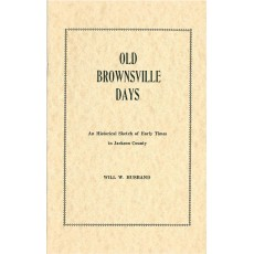 #142 Old Brownsville Days-An Historical Sketch of Early Times in Jackson County